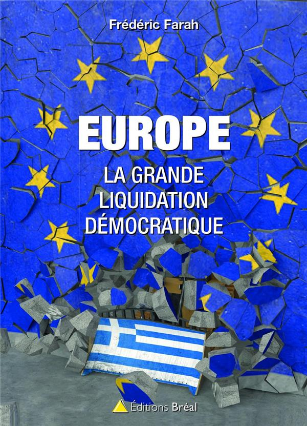 Europe ; la grande liquidation démocratique