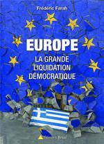 Couverture de Europe ; la grande liquidation démocratique