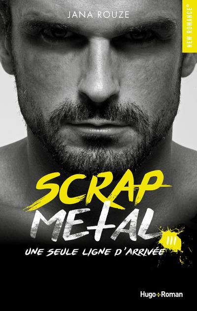 Scrap metal T.3 ; une seule ligne d'arrivée