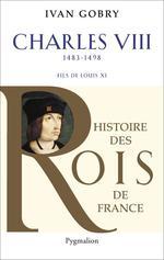 Vente Livre Numérique : Charles VIII (1483-1498). Fils de Louis XI  - Ivan Gobry