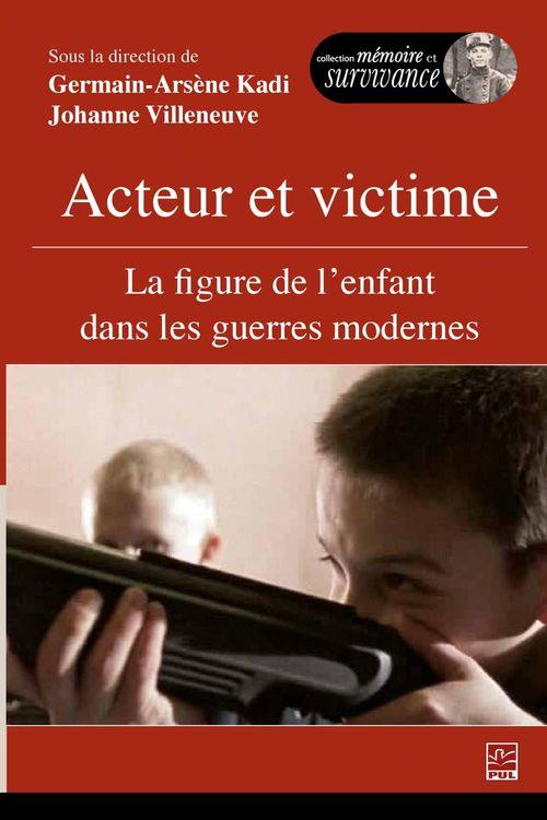 Acteur et victime : La figure de l'enfant dans les guerres modernes