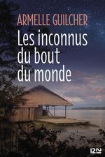 Vente Livre Numérique : Les Inconnus du bout du monde  - Armelle Guilcher