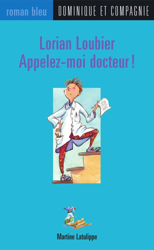 Lorian Loubier ; appelez moi docteur !