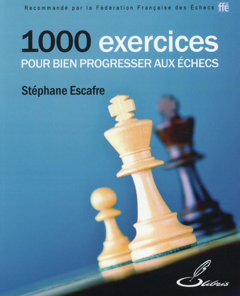 1000 exercices pour bien progresser aux échecs (2e édition)