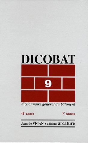 Dicobat 9 ; dictionnaire général du bâtiment (7e édition)