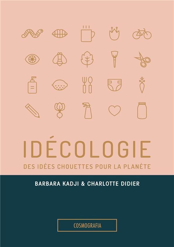 Idécologie ; des idées chouettes pour la planète