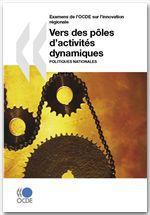 Examens de l'OCDE sur l'innovation régionale vers des pôles d'activités dynamiques  : politiques nationales