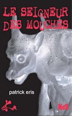 Vente EBooks : Le seigneur des mouches  - Patrick Eris