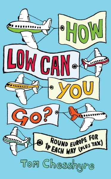 How Low Can You Go?  Round Europe for 1p Each Way (Plus Tax)