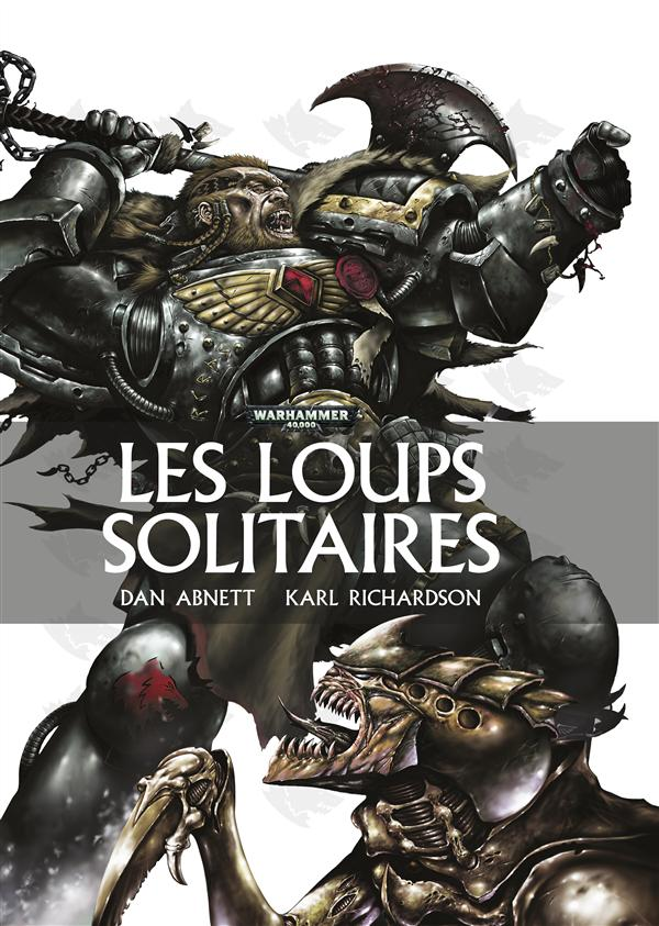 Warhammer 40.000 ; les loups solitaires