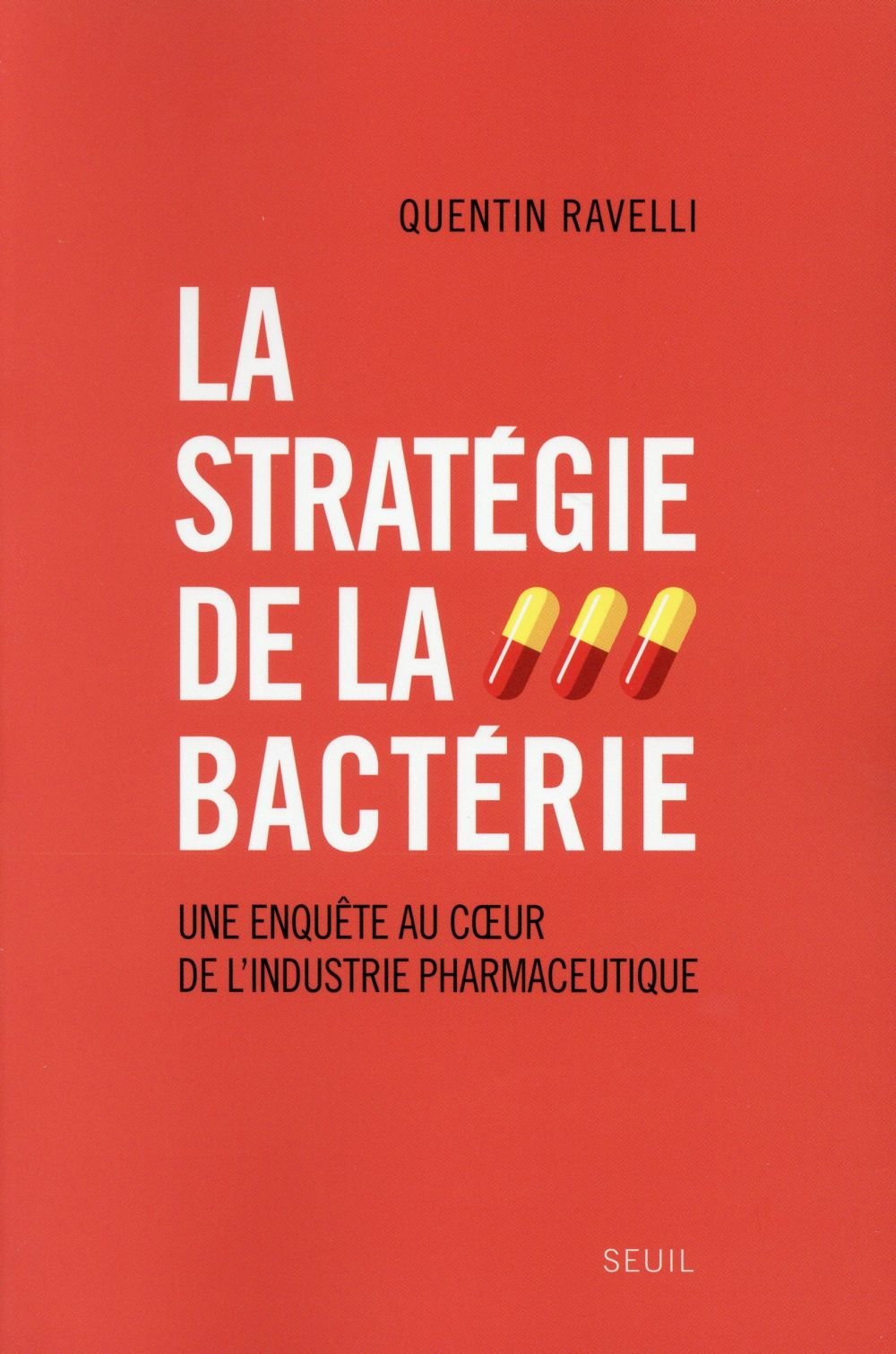 La stratégie de la bactérie ; enquête sur la fabrication d'une marchandise médicale