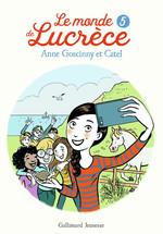 Le monde de Lucrèce (Tome 5)  - Anne Goscinny - Catel