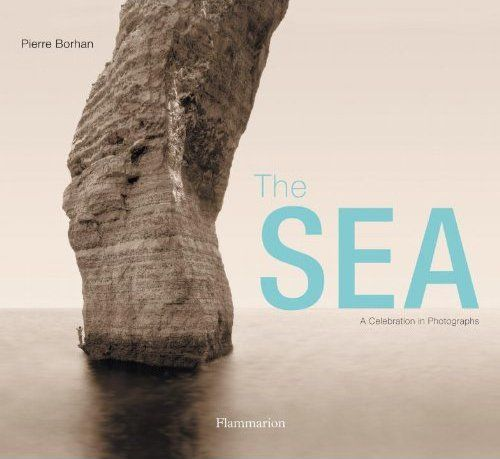 The sea - an anthology of maritime photography since 1844
