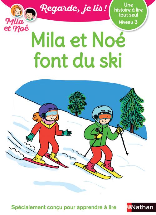 Regarde, je lis ! T.22 ; une histoire à lire tout seul : Mila et Noé font du ski ; niveau 3