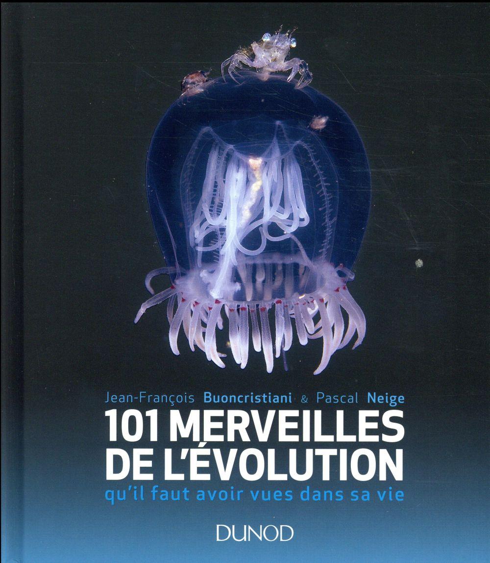 101 merveilles de l'évolution... qu'il faut avoir vues dans sa vie