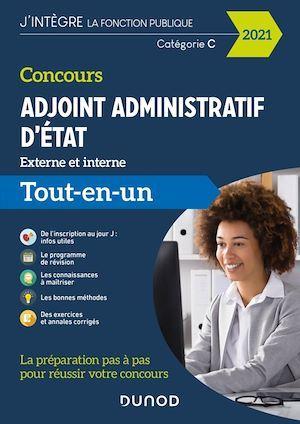 Concours adjoint administratif d'Etat ; externe, interne, 3e voie ; tout-en-un (édition 2021)