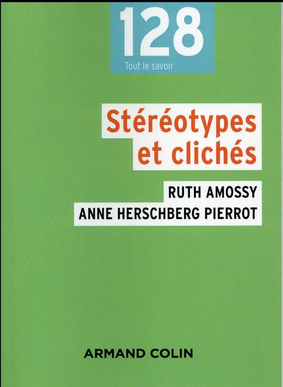 Stéréotypes et clichés ; langues, discours, société (3e édition)
