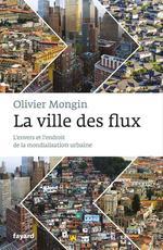Vente Livre Numérique : La Ville des flux  - Olivier MONGIN