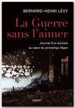 Vente Livre Numérique : La guerre sans l'aimer  - Bernard-Henri Lévy