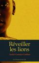 Réveiller les lions  - Ayelet Gundar-Goshen