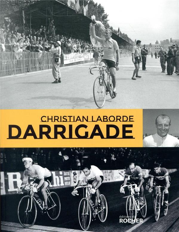 Darrigade ; le sprinteur du Tour de France