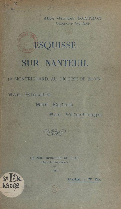 Esquisse sur Nanteuil (à Montrichard, au diocèse de Blois)