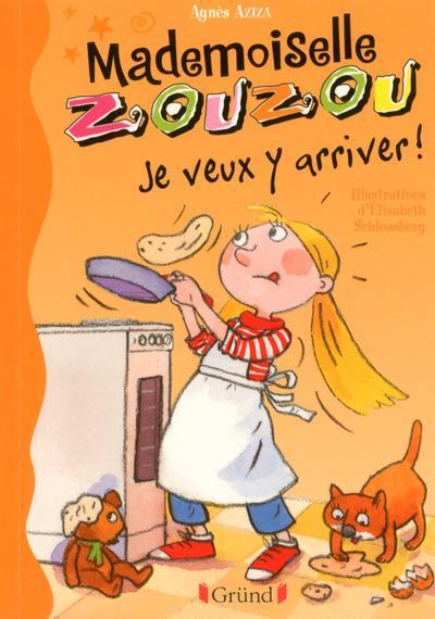Mademoiselle Zouzou ; je veux y arriver !