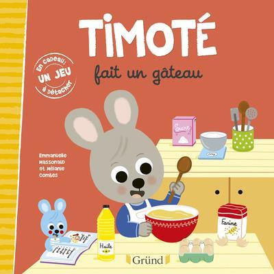 TIMOTE FAIT UN GATEAU