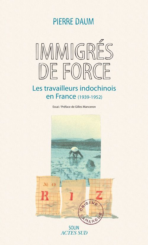 Immigrés de force ; les travailleurs indochinois en France (1939-1952)