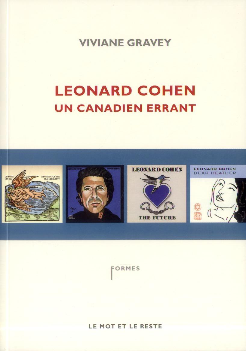 Leonard Cohen ; un canadien errant