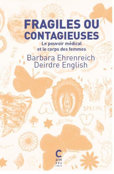 Fragiles ou contagieuses ; le pouvoir médical et le corps des femmes