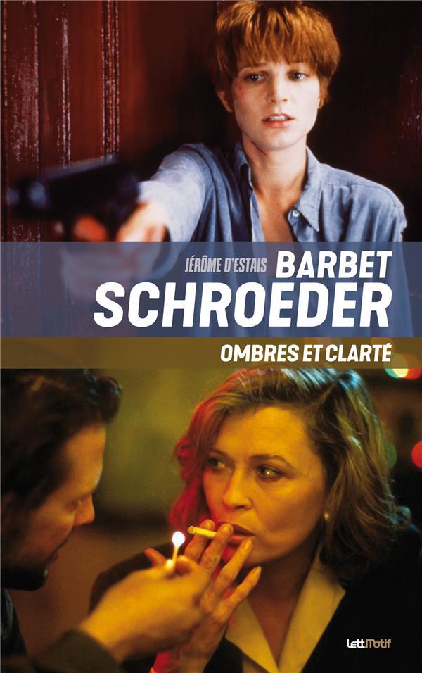 Barbet Shroeder, ombres et clarté