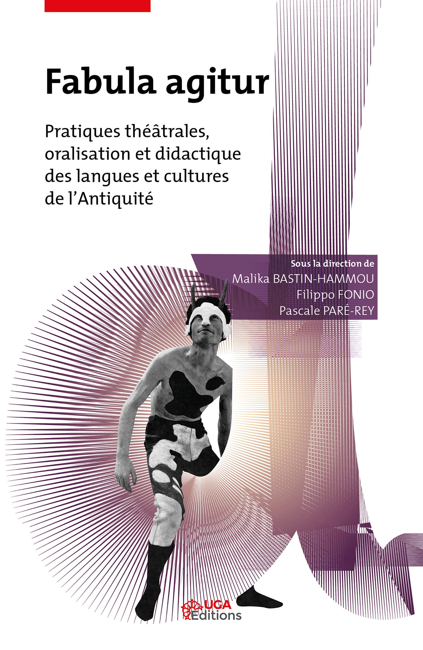 Fabula agitur - pratiques theatrales, oralisation et didactique des langues
