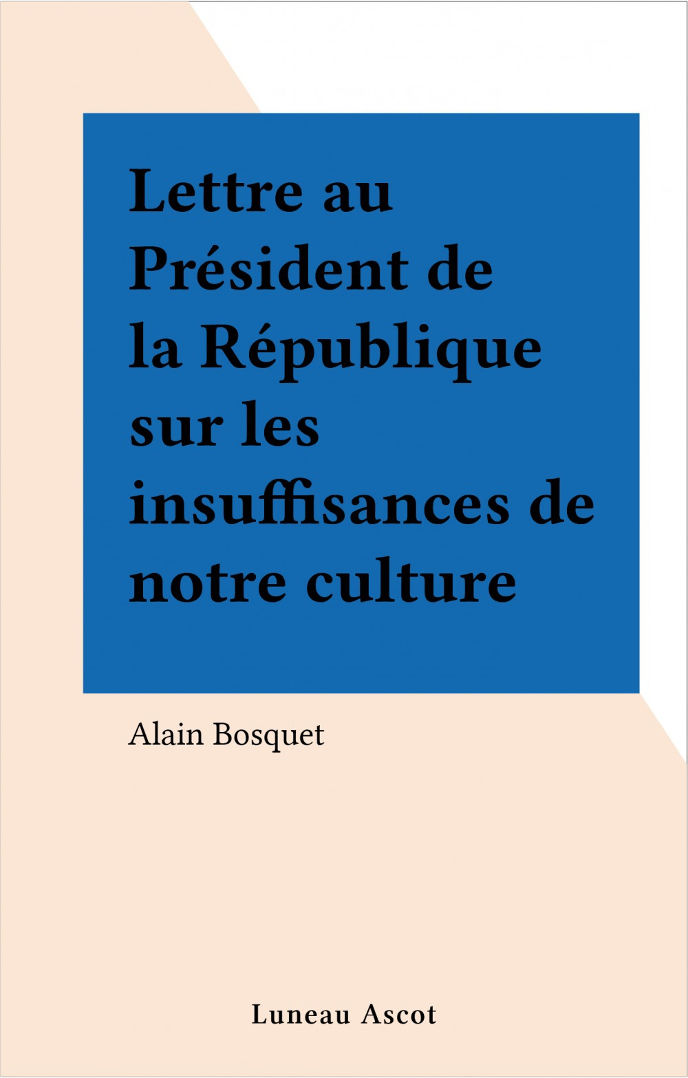 Lettre au Président de la République sur les insuffisances de notre culture
