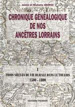 Chronique généalogique de nos ancêtres lorrains (1) : Trois siècles de vie rurale dans le Toulois, 1500-1800