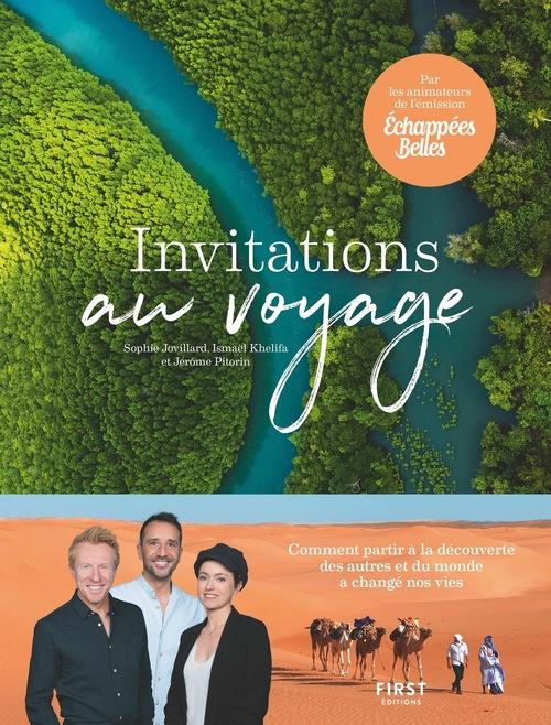 Invitations au voyage ; échappées belles