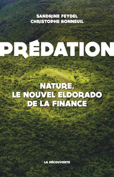 prédation ; nature, le nouvel eldorado de la finance