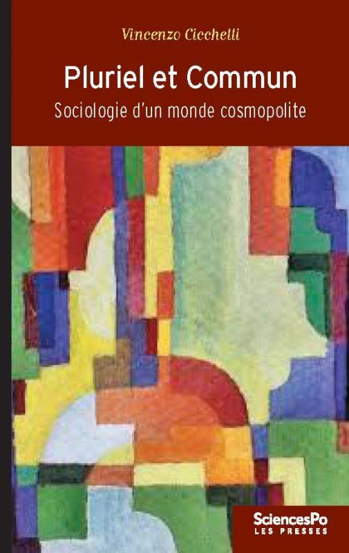 Pluriel et commun ; sociologie d'un monde cosmopolite