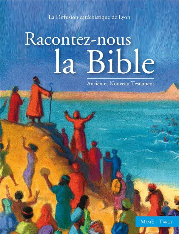 racontez-nous la Bible ; Ancien et Nouveau Testament