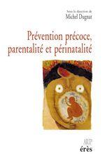 Vente EBooks : Prévention précoce, parentalité et périnatalité  - Michel Dugnat
