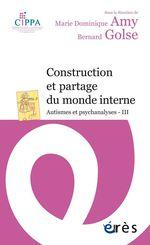 Vente EBooks : Construction et partage du monde interne  - Marie Dominique AMY - Bernard Golse