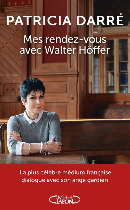 Mes rendez-vous avec Walter Hoffer