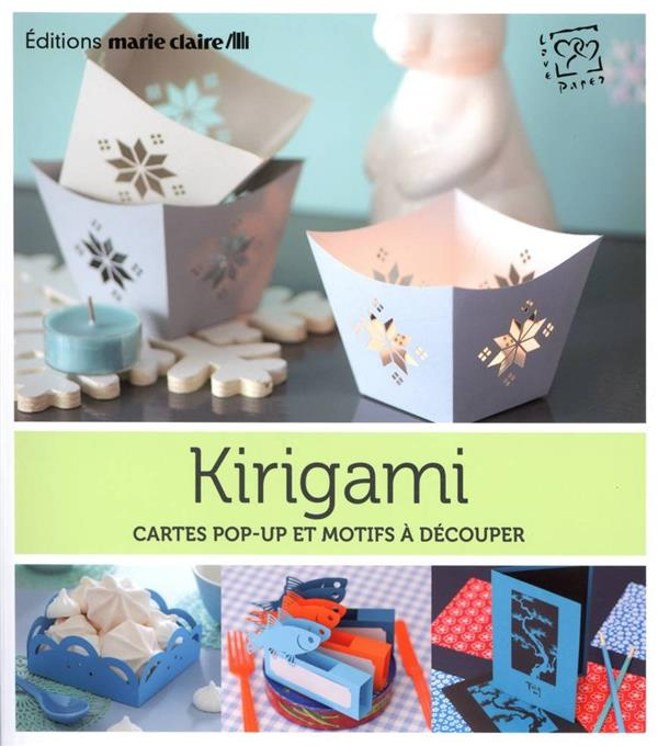 Kirigami ; Cartes Pop-Up Et Motifs A Decouper