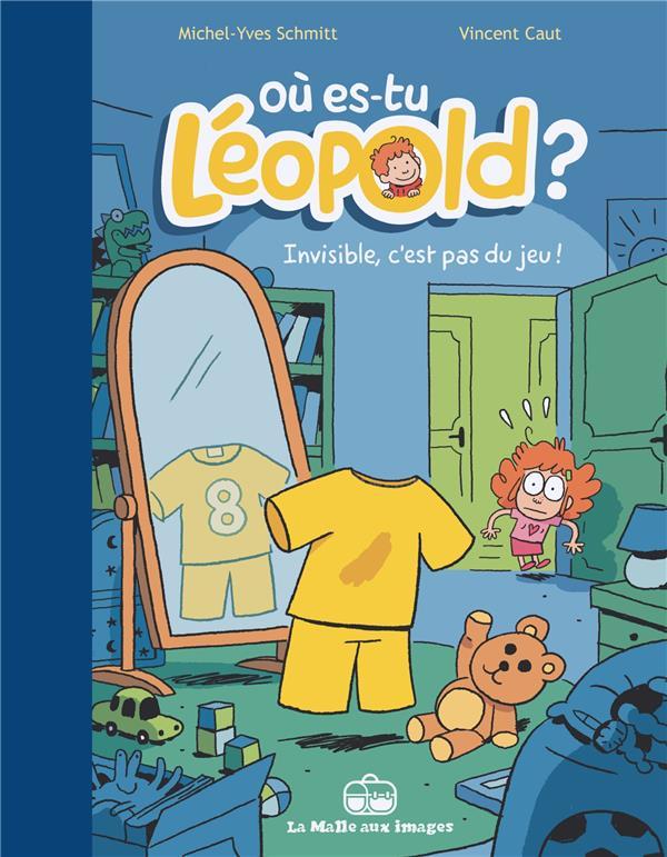 Où es-tu Léopold ? t.1 ; invisible c'est pas du jeu