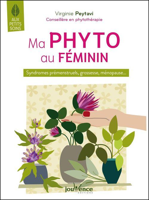 Ma phyto au féminin ; syndromes prémenstruels, grossesse, ménopause