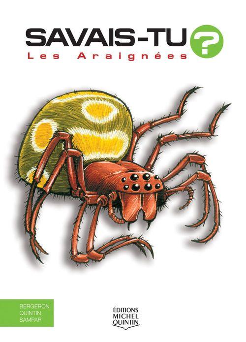 SAVAIS-TU ? T.4 ; les araignées