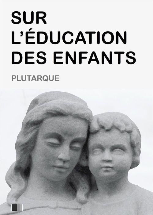 Vente EBooks : Sur l´Éducation des Enfants  - PLUTARQUE