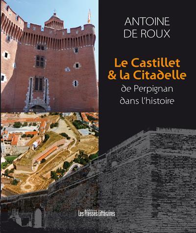 Le Castillet & la Citadelle de Perpignan dans l'histoire