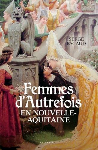 FEMMES D'AUTREFOIS EN NOUVELLE AQUITAINE