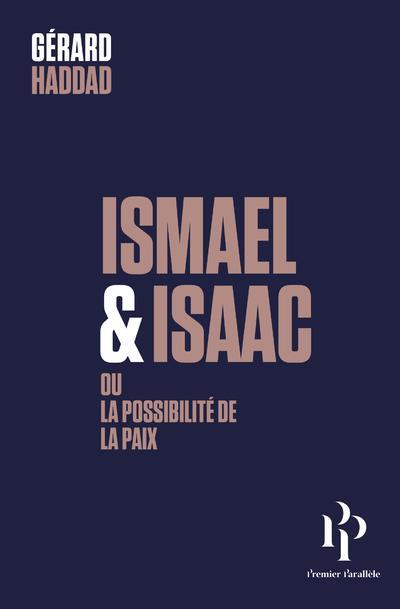 Ismael Et Isaac, Ou La Possibilite De La Paix
